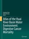 Atlas Of The Huai River Basin Water Environment Digestive Cancer Mortality