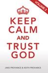 Keep Calm And Trust God Volume 2