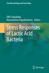 Stress Responses Of Lactic Acid Bacteria