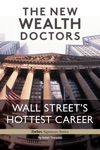 The New Wealth Doctors Wall Streets Hottest Career
