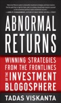 Abnormal Returns Winning Strategies From The Frontlines Of The Investment Blogosphere