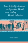 Toward Quality Measures For Population Health And The Leading Health Indicators