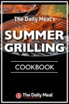 The Daily Meals Summer Grilling Cookbook