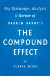 The Compound Effect By Darren Hardy  Key Takeaways Analysis  Review