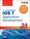 IOS 7 Application Development In 24 Hours Sams Teach Yourself 5e