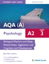 AQAA A2 Psychology Student Unit Guide New Edition Unit 3 Biological Rhythms And Sleep Relationships Aggression And Cognition And Development