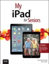 My IPad For Seniors Covers IOS 7 On IPad Air IPad 3rd And 4th Generation IPad2 And IPad Mini