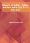 Epochs Of Indian History Ancient India 2000 BC80O AD