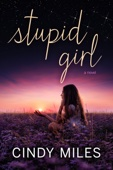 Cindy Miles - Stupid Girl (New Adult Romance)  artwork