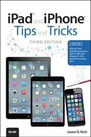 IPAD AND IPHONE TIPS AND TRICKS: (COVERS IOS7 FOR IPAD 2, 3RD/4TH GENERATION, IPAD MINI, IPHONE 4/4S 5/5C & 5S)