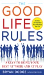The Good Life Rules  8 Keys To Being Your Best As Work And At Play