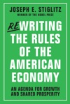 Rewriting The Rules Of The American Economy An Agenda For Growth And Shared Prosperity