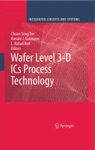 Wafer Level 3-D ICs Process Technology