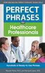 Perfect Phrases For Healthcare Professionals Hundreds Of Ready-to-Use Phrases