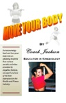 Move Your Body By Coach Jackson Educator In Kinesiology