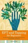 EFT And Tapping For Beginners The Essential EFT Manual To Start Relieving Stress Losing Weight And Healing
