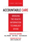 Accountable Care Bridging The Health Information Technology Divide First Edition