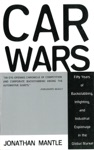 Car Wars Fifty Years Of Backstabbing Infighting And Industrial Espionage In The Global Market