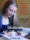Dominate AP US History Volume Three