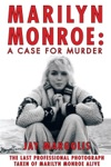 Marilyn Monroe A Case For Murder