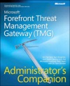 Microsoft Forefront Threat Management Gateway TMG Administrators Companion