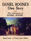 Daniel Boones Own Story  The Adventures Of Daniel Boone