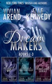 Vivian Arend & Elle Kennedy - DreamMakers Series Bundle (Books 1-3)  artwork