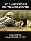 Rifle Marksmanship M16-  M4-Series Weapons