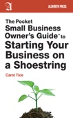 Carol Tice - The Pocket Small Business Owner's Guide to Starting Your Business on a Shoestring artwork
