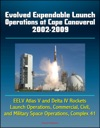 Evolved Expendable Launch Operations At Cape Canaveral 2002-2009 EELV Atlas V And Delta IV Rockets Launch Operations Commercial Civil And Military Space Operations Complex 41