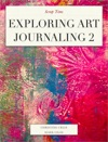 Exploring Art Journaling 2