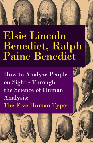 How to Analyze People on Sight - Through the Science of Human Analysis The Five Human Types