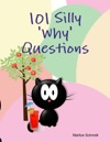 101 Silly Why Questions