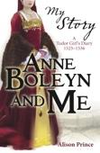 My Story: Anne Boleyn and Me