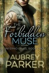 The Forbidden Muse Inferno Falls Book Two