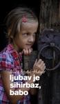 Ljubav Je Sihirbaz Babo