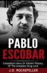 Pablo Escobar Colombias Hero Or Villain History Of The Greatest Drug Lord