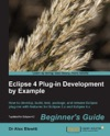 Eclipse 4 Plug-in Development By Example Beginners Guide