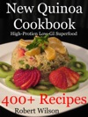 New Quinoa Cookbook High-Protein Low-GI Gluten-Free Superfood Recipes
