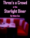 Threes A Crowd At The Starlight Diner