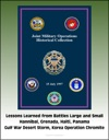 Joint Military Operations Historical Collection Lessons Learned From Battles Large And Small Hannibal Grenada Haiti Panama Gulf War Desert Storm Korea Operation Chromite