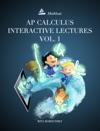AP Calculus Interactive Lectures Vol 1