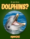 Do You Know Dolphins Animals For Kids 3-5