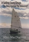 A Sailing Story-Drugs Do They Involve The Innocent