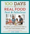 100 Days Of Real Food Fast  Fabulous