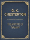 The Appetite Of Tyranny Including Letters To An Old Garibaldian