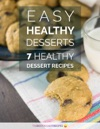 Easy Healthy Desserts 7 Healthy Dessert Recipes