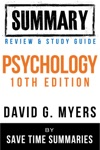 Psychology Textbook 10th Edition By David G Myers -- Summary Review  Study Guide