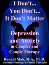I Dont You Dont It Dont Matter Depression And Anxiety In Couples And Couple Therapy