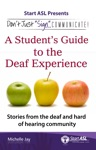 Dont Just Sign Communicate A Students Guide To The Deaf Experience